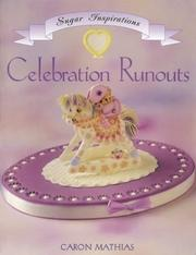 Cover of: Celebration Runouts (The Sugar Inspirations Series) | Caron Mathias