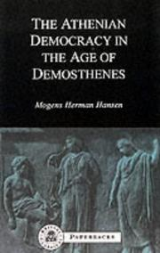 Cover of: Atheniean Democracy in the Age of Demosthenes Structure, Principles and Ideology | Herman Hansen Mogens
