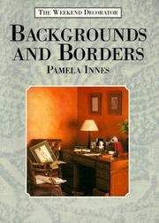 Cover of: Backgrounds and Borders (The Weekend Decorator Series) | Pamela Innes