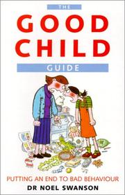 Cover of: The Good Child Guide | Noel Swanson