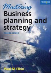 Cover of: Mastering Business Planning and Strategy by Paul Elkin