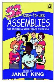 Cover of: 52 Easy to Use Assemblies for Middle and Secondary Schools | Janet King
