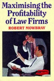 Cover of: Maximizing the Profitability of Law Firms | Robert Mowbray