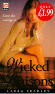 Cover of: Wicked Liaisons | Larua  Bradley
