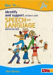 Cover of: How to Identify and Support Children with Speech and Language Difficulties (How To...) | Jane Speake