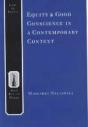 Cover of: Equity and Good Conscience in a Contemporary Context (Law in Focus) | Margaret Halliwell
