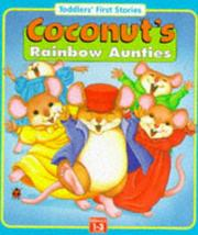 Cover of: Coconut's Rainbow Aunties (Toddler's First Words) | Sue Inman