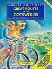 Cover of: Great Routes in the Cotswolds (Goldeneye Mountain Bike Maps) | A.L. Churcher