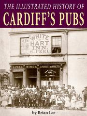 Cover of: The Illustrated History of Cardiff's Pubs | Brian Lee