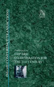 Cover of: CHP 2000 - Co-Generation for the 21st Century - IMechE Conference (Imeche Event Publications) | IMechE (Institution of Mechanical Engineers)