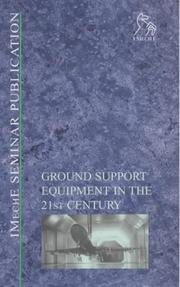 Cover of: Ground Support Equipment in the 21st Century (IMechE Seminar Publications) | IMechE (Institution of Mechanical Engineers)
