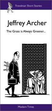 Cover of: The Grass Is Always Greener (Modern Times) | Jeffrey Archer