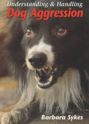 Cover of: Understanding and Handling Dog Aggression | Barbara Sykes