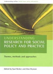 Cover of: Understanding Research for Social Policy and Practice: Themes, Methods and Approaches (Understanding Welfare: Social Issues, Policy & Practice) | Alan Bryman