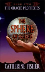 Cover of: The Sphere of Secrets | Catherine Fisher