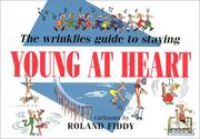 Cover of: The Wrinkles Guide to Staying Young at Heart (Min Cartoon Book) | Roland Fiddy