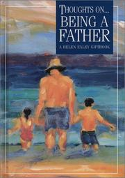 Cover of: Thoughts on Being a Father (A Helen Exley Giftbook) | Helen Exley
