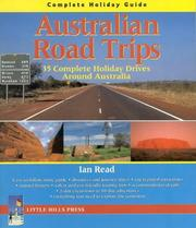 Cover of: Australia Road Trips: Complete Holiday Guide | Ian Read