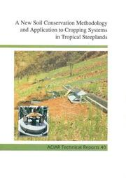 Cover of: A New Soil Conservation Methodology and Application to Cropping Systems in Tropical Steeplands (ACIAR Technical Reports) | Australian Centre for International Agricultural Research