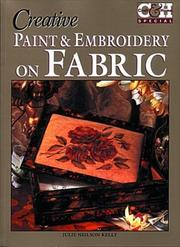 Cover of: Creative Paint & Embroidery on Fabric (Craft & Home Special) | Julie Nelson-Kelly