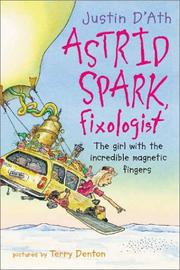 Cover of: Astrid Spark, Fixologist | Justin D'Ath