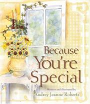 Cover of: Because You're Special by Audrey Jeanne Roberts