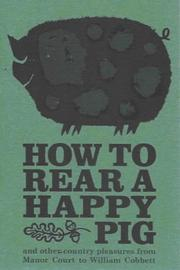 Cover of: How to Rear a Happy Pig (Pickpockets) | William Cobbett