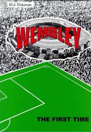 Cover of: Wembley - the First Time | Mick Blakeman