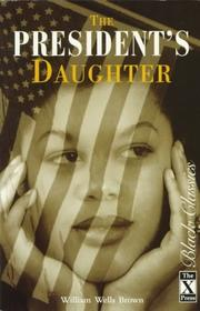 Cover of: The President's Daughter (Black Classics) | William Wells Brown