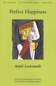Cover of: Perfect Happiness (Basque Literature) | Anjel Lertxundi