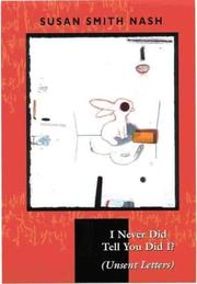 Cover of: I Never Did Tell You Did I? (Unsent Letters) | Susan Smith Nash