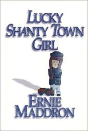 Cover of: Lucky Shanty Town Girl | Ernie Maddron