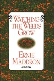 Cover of: Watching the Weeds Grow | Ernie Maddron