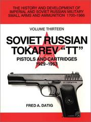 "Cover of: Soviet Russian Tokarev ""TT"" Pistols and Cartridges 1929-1953 by Fred A. Datig"