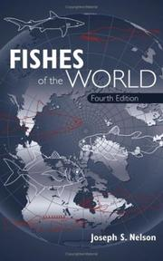 Cover of: Fishes of the world | Joseph S. Nelson, Terry C. Grande, Mark V. H. Wilson
