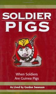 Cover of: Soldier Pigs | Gordon Swanson