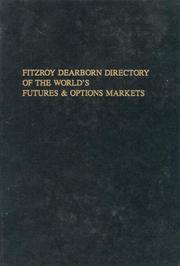 Cover of: The Fitzroy Dearborn Directory of the World's Futures & Options Markets | Nick Battley