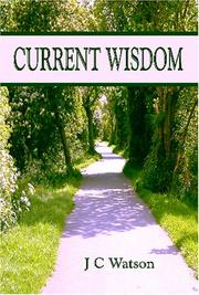 Cover of: Current Wisdom | J. C. Watson