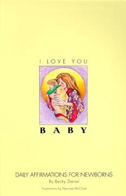Cover of: I Love You, Baby | Becky Daniel