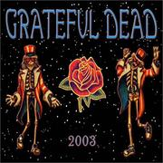 Cover of: Grateful Dead 2003 Calendar by Mickey Hart