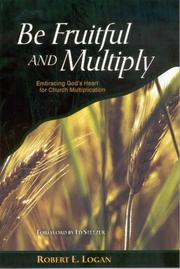 Cover of: Be Fruitful and Multiply by Robert E. Logan