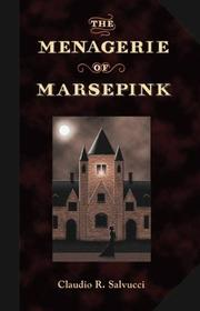 Cover of: The Menagerie of Marsepink | Claudio R. Salvucci