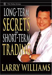 Cover of: Long-term secrets to short-term trading | Larry R. Williams
