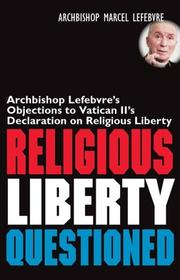 Cover of: Religious Liberty Questioned | Lefebvre, Marcel