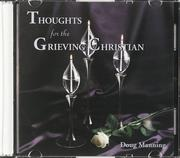 Cover of: Thoughts for the Grieving Christian | Doug W. Manning