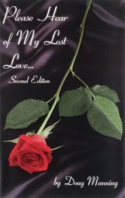 Cover of: Please Hear of My Lost Love | Doug W. Manning