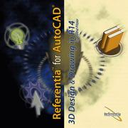 Cover of: 3D Design & Drawing in R14 (Referentia for AutoCAD R14 Multimedia CD-ROM Training series) by David Pitzer