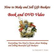 Cover of: How to Make Gift Baskets | Deborah R. Dolen