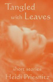 Cover of: Tangled with Leaves - Short Stories | Heidi Priesnitz