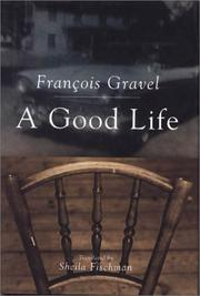 Cover of: Good Life | Francois Gravel